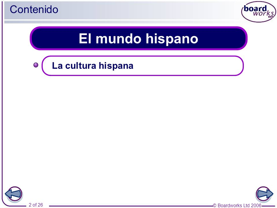 © Boardworks Ltd 2006 2 of 26 El mundo hispano Contenido La cultura hispana