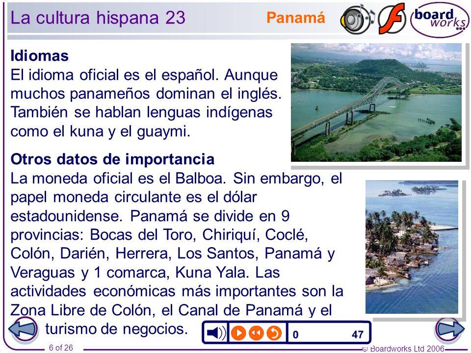© Boardworks Ltd 2006 17 of 26 La cultura hispana 34 Los indios kunas – Las molas Los indios kunas son famosos por sus molas.