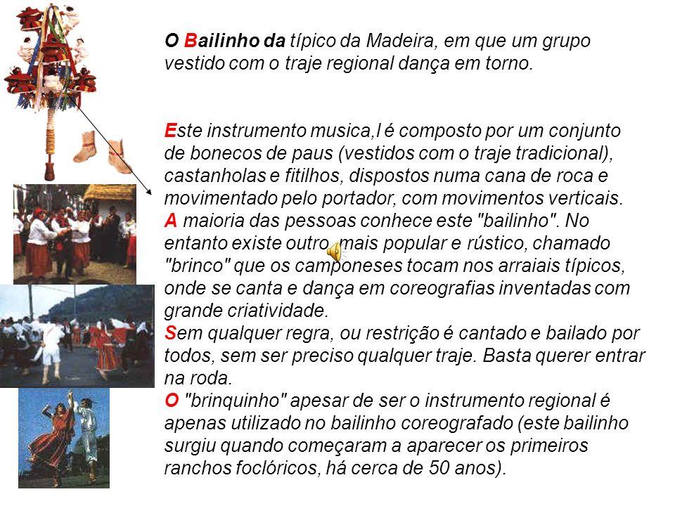 O Bailinho da típico da Madeira, em que um grupo vestido com o traje regional dança em torno.