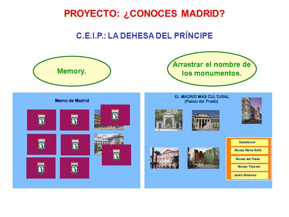 PROYECTO: ¿CONOCES MADRID? C.E.I.P.: LA DEHESA DEL PRÍNCIPE Memory. Arrastrar el nombre de los monumentos.