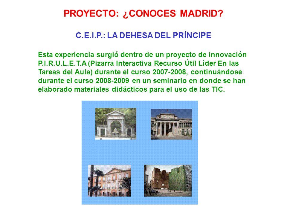 PROYECTO: ¿CONOCES MADRID.C.E.I.P.: LA DEHESA DEL PRÍNCIPE Presentación.