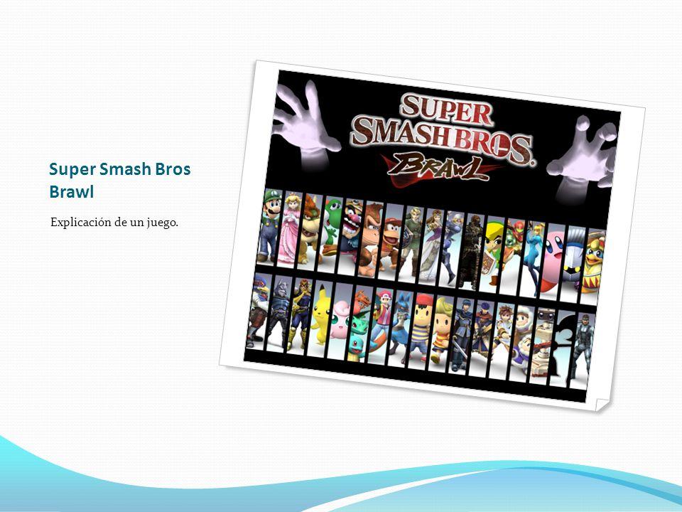 Super Smash Bros Brawl Explicación de un juego.