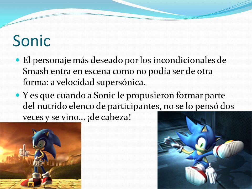 Sonic El personaje más deseado por los incondicionales de Smash entra en escena como no podía ser de otra forma: a velocidad supersónica. Y es que cua