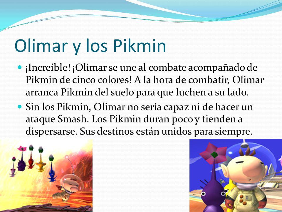 Olimar y los Pikmin ¡Increíble! ¡Olimar se une al combate acompañado de Pikmin de cinco colores! A la hora de combatir, Olimar arranca Pikmin del suel