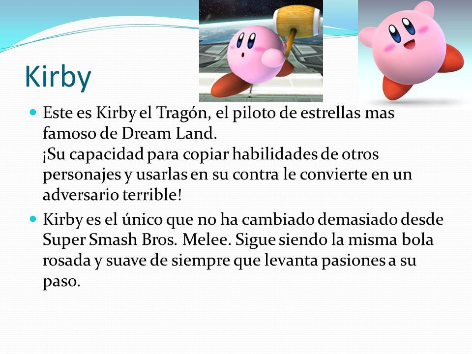 Kirby Este es Kirby el Tragón, el piloto de estrellas más famoso de Dream Land. ¡Su capacidad para copiar habilidades de otros personajes y usarlas en