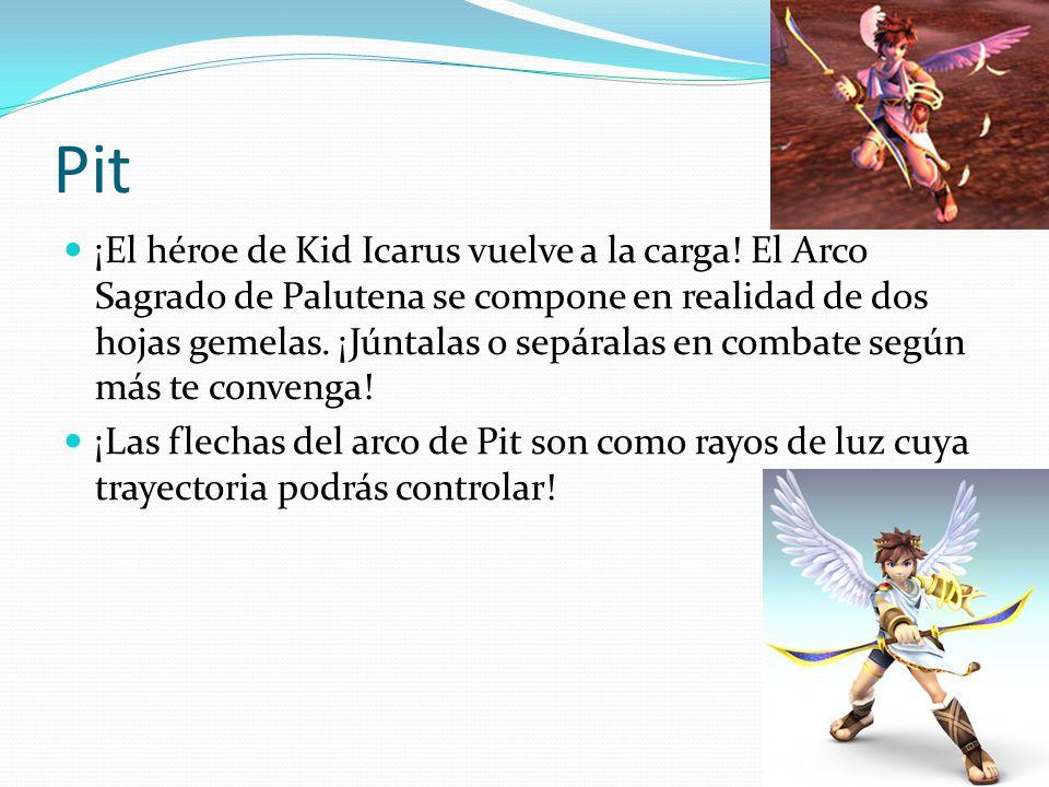 Pit ¡El héroe de Kid Icarus vuelve a la carga! El Arco Sagrado de Palutena se compone en realidad de dos hojas gemelas. ¡Júntalas o sepáralas en comba