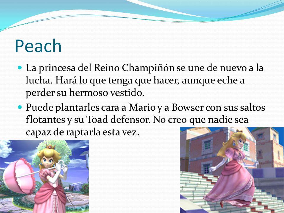 Peach La princesa del Reino Champiñón se une de nuevo a la lucha. Hará lo que tenga que hacer, aunque eche a perder su hermoso vestido. Puede plantarl