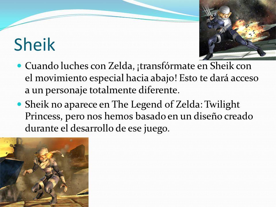 Sheik Cuando luches con Zelda, ¡transfórmate en Sheik con el movimiento especial hacia abajo! Esto te dará acceso a un personaje totalmente diferente.