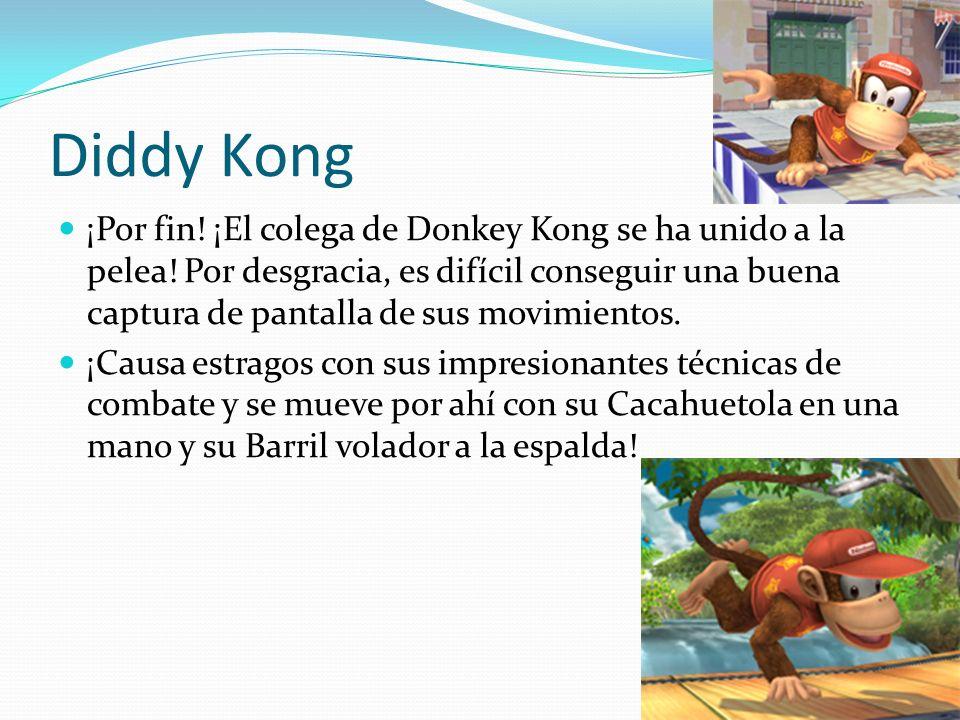Diddy Kong ¡Por fin! ¡El colega de Donkey Kong se ha unido a la pelea! Por desgracia, es difícil conseguir una buena captura de pantalla de sus movimi