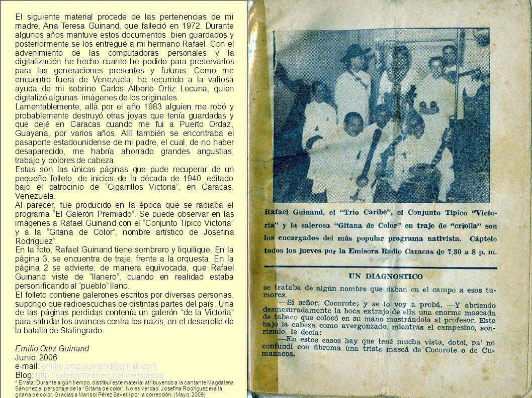 El siguiente material procede de las pertenencias de mi madre, Ana Teresa Guinand, que falleció en 1972. Durante algunos años mantuve estos documentos
