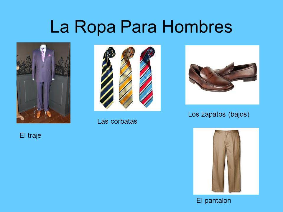 La Ropa Para Hombres El traje Las corbatas Los zapatos (bajos) El pantalon