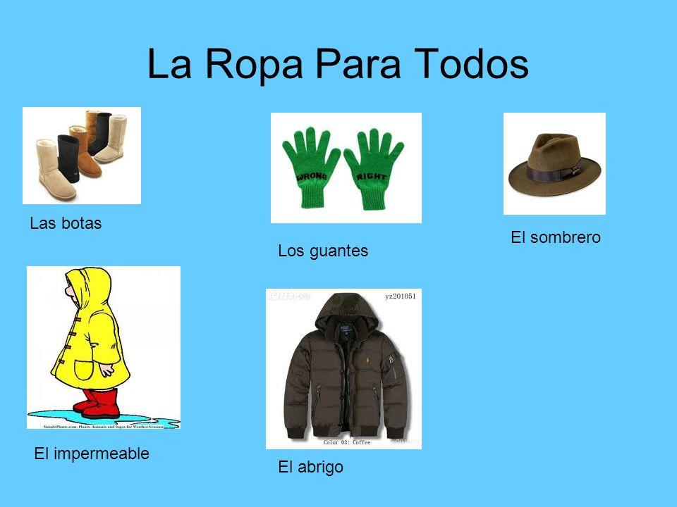 La Ropa Para Todos Las botas Los guantes El sombrero El impermeable El abrigo