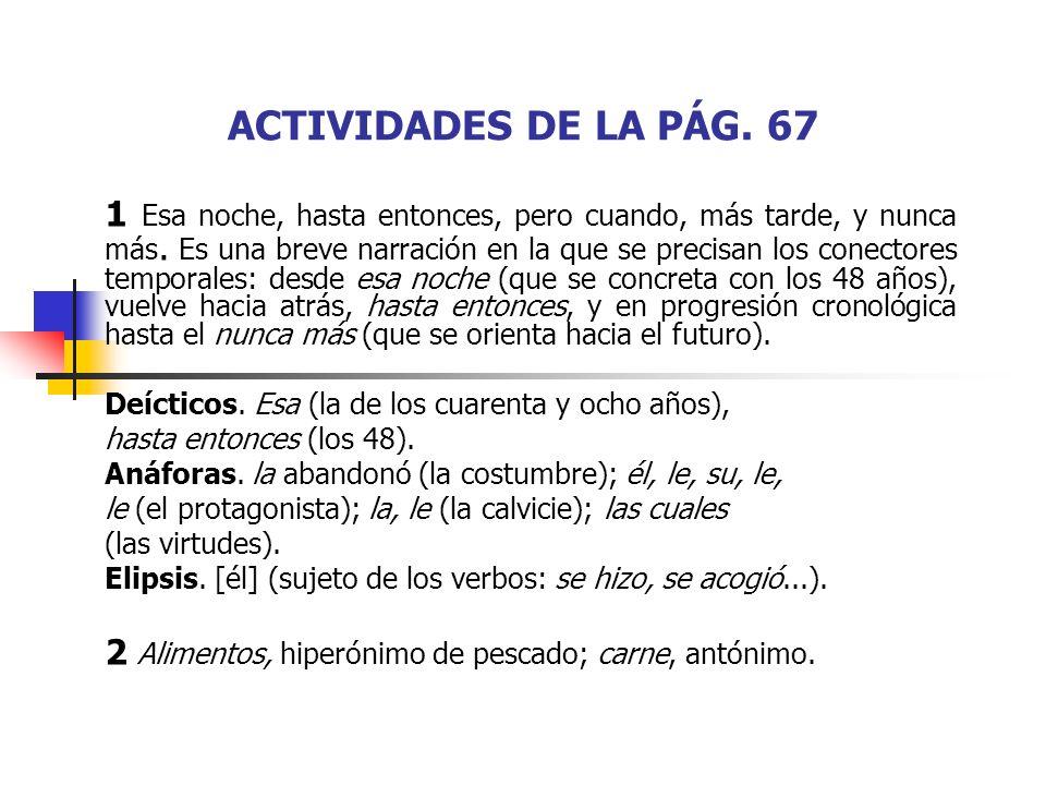 ACTIVIDADES DE LA PÁG.67 1 Esa noche, hasta entonces, pero cuando, más tarde, y nunca más.