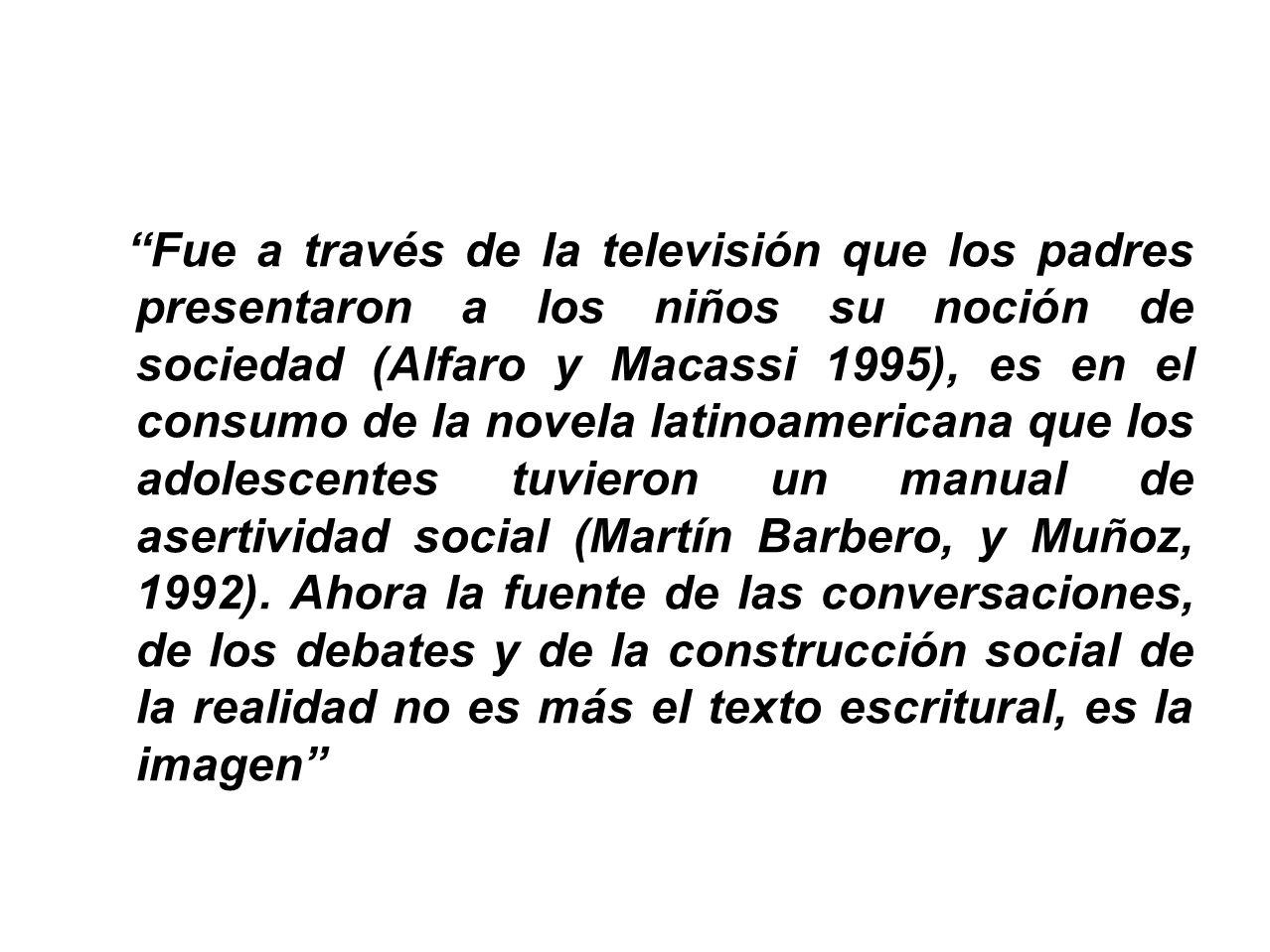 Fue a través de la televisión que los padres presentaron a los niños su noción de sociedad (Alfaro y Macassi 1995), es en el consumo de la novela lati
