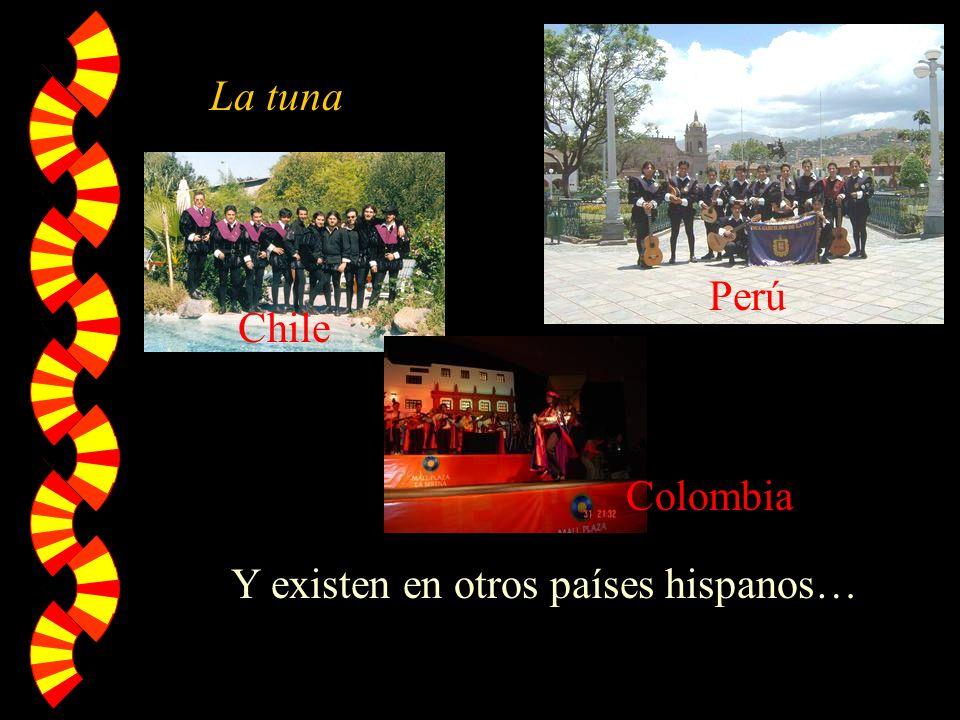 Y existen en otros países hispanos… La tuna Perú Chile Colombia