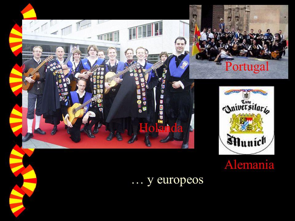 … y europeos La tuna Portugal Holanda Alemania