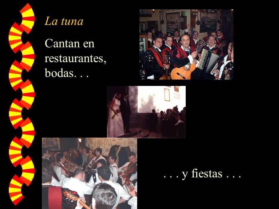 La tuna Cantan en restaurantes, bodas...... y fiestas...