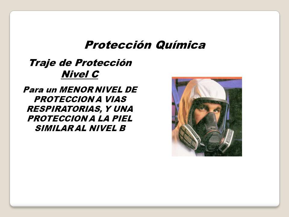 Protección Química Traje de Proteccion Nivel B Para un MAYOR NIVEL DE PROTECCION EN VIAS RESPIRATORIAS, PERO SOLO UN NIVEL MENOR DE PROTECCION A LA PI