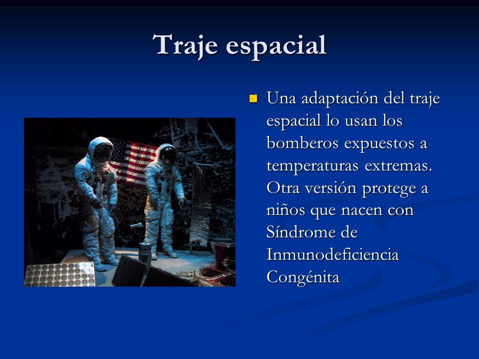 Traje espacial Una adaptación del traje espacial lo usan los bomberos expuestos a temperaturas extremas. Otra versión protege a niños que nacen con Sí