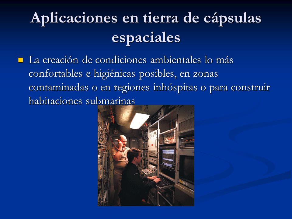 Aplicaciones en tierra de cápsulas espaciales La creación de condiciones ambientales lo más confortables e higiénicas posibles, en zonas contaminadas