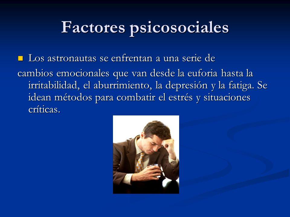 Factores psicosociales Los astronautas se enfrentan a una serie de Los astronautas se enfrentan a una serie de cambios emocionales que van desde la eu