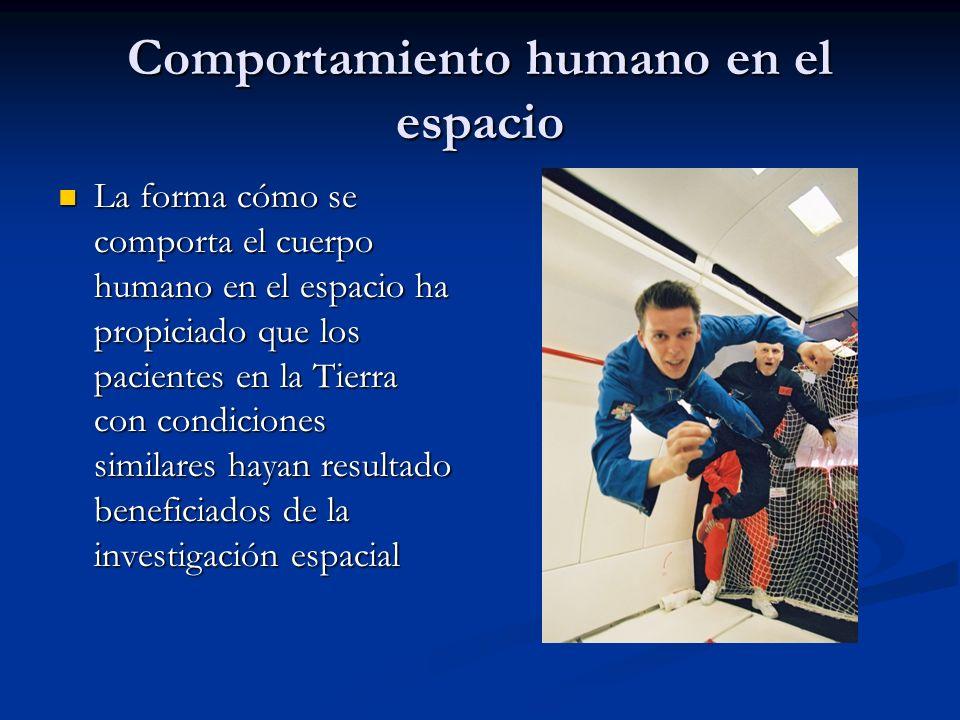 Comportamiento humano en el espacio La forma cómo se comporta el cuerpo humano en el espacio ha propiciado que los pacientes en la Tierra con condicio