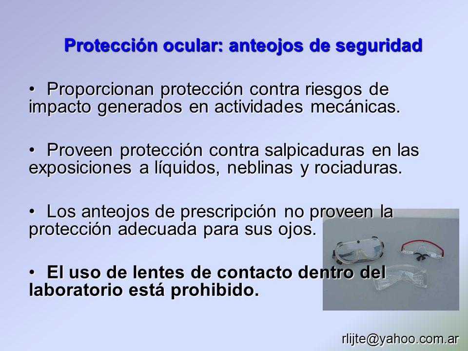 Protección ocular: anteojos de seguridad Proporcionan protección contra riesgos de impacto generados en actividades mecánicas.Proporcionan protección