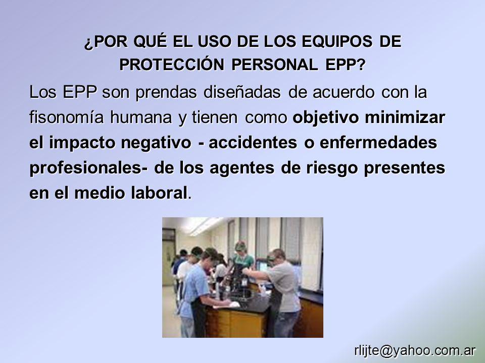 ¿POR QUÉ EL USO DE LOS EQUIPOS DE PROTECCIÓN PERSONAL EPP? Los EPP son prendas diseñadas de acuerdo con la fisonomía humana y tienen como objetivo min