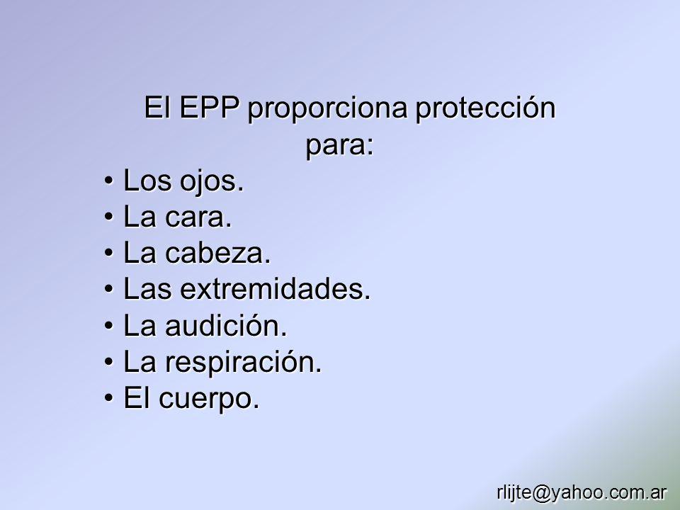 El EPP proporciona protección para: Los ojos.Los ojos. La cara.La cara. La cabeza.La cabeza. Las extremidades.Las extremidades. La audición.La audició