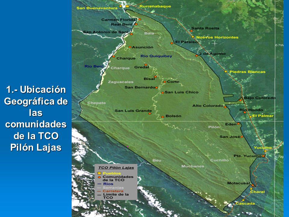 3 1.- Ubicación Geográfica de las comunidades de la TCO Pilón Lajas