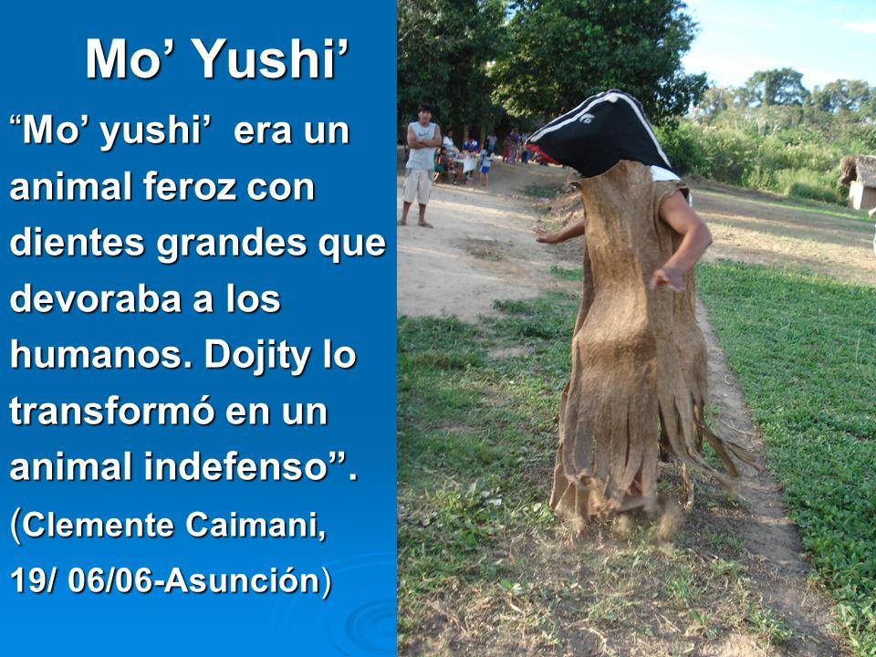 7 Mo Yushi Mo yushi era unMo yushi era un animal feroz con dientes grandes que devoraba a los humanos. Dojity lo transformó en un animal indefenso. (