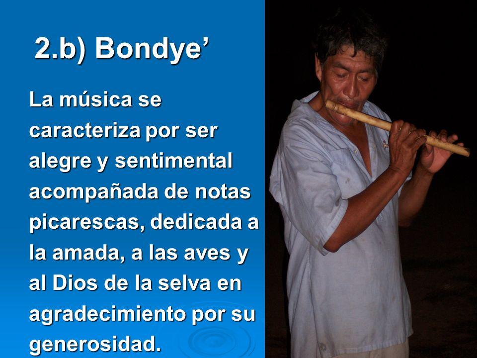 9 2.b) Bondye La música se caracteriza por ser alegre y sentimental acompañada de notas picarescas, dedicada a la amada, a las aves y al Dios de la se