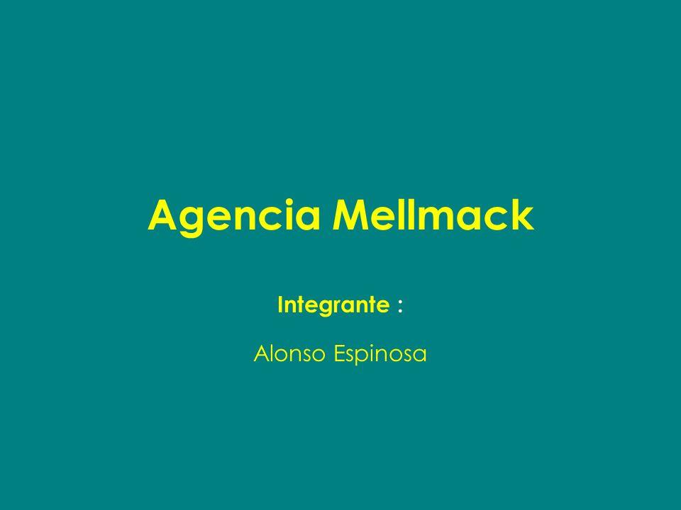Agencia Mellmack Integrante : Alonso Espinosa