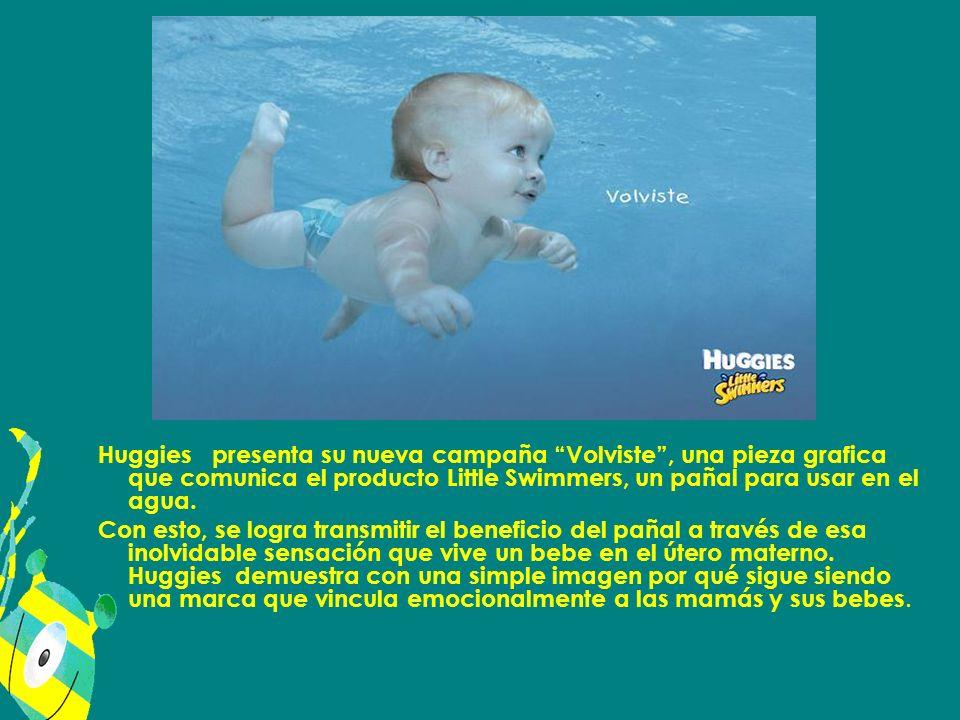 Huggies presenta su nueva campaña Volviste, una pieza grafica que comunica el producto Little Swimmers, un pañal para usar en el agua. Con esto, se lo
