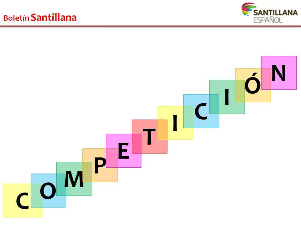 Boletín Santillana C O M P E T I C I Ó N