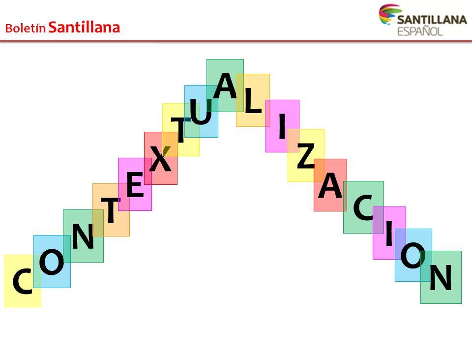 Boletín Santillana C O N T E X T U A L I Z A C I O N