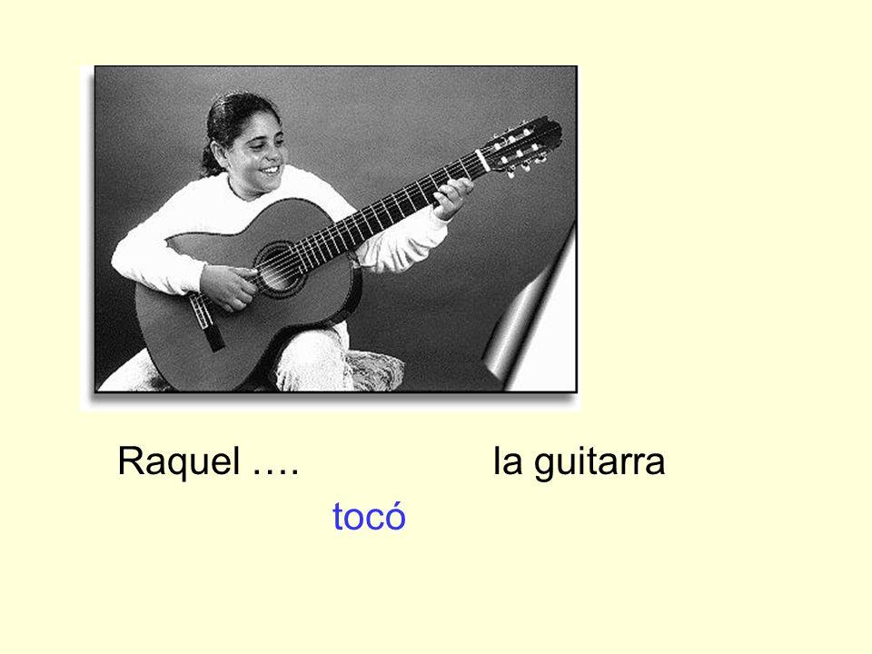Raquel …. la guitarra tocó