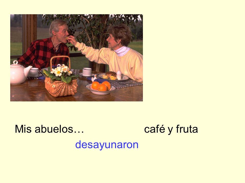 Mis abuelos… café y fruta desayunaron