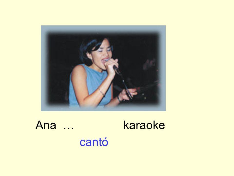 Ana … karaoke cantó