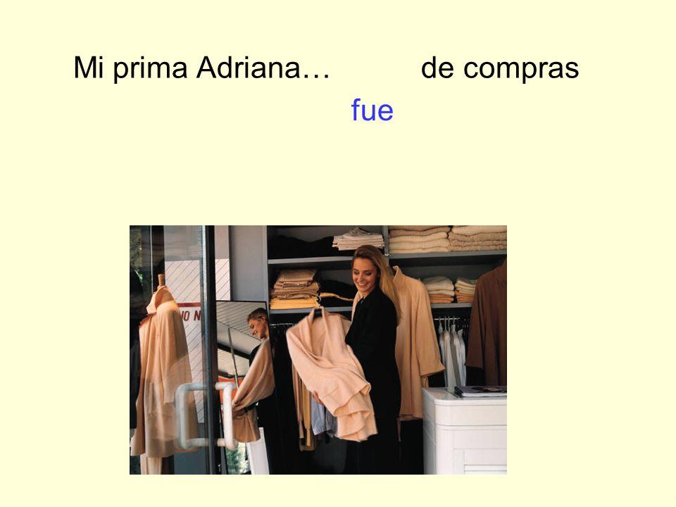 Mi prima Adriana… de compras fue