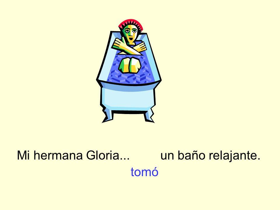 Mi hermana Gloria... un baño relajante. tomó