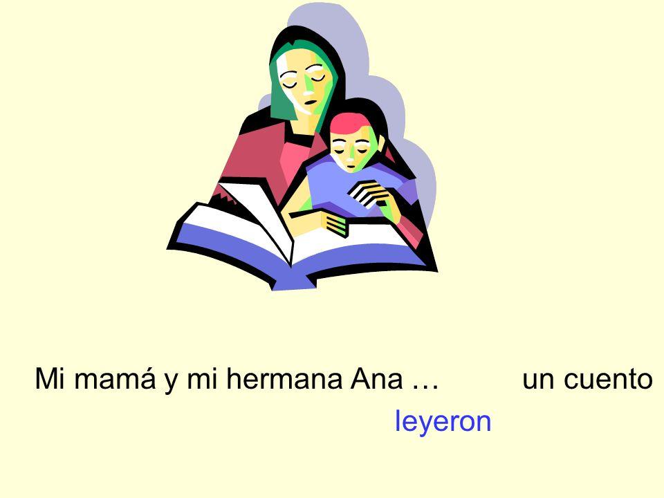 Mi mamá y mi hermana Ana … un cuento leyeron