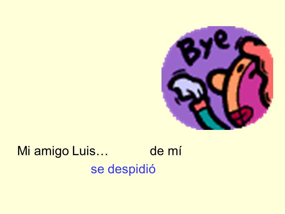 Mi amigo Luis… de mí se despidió