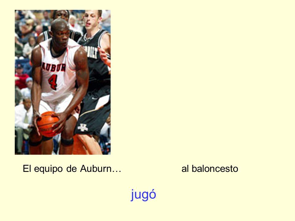 El equipo de Auburn… al baloncesto jugó