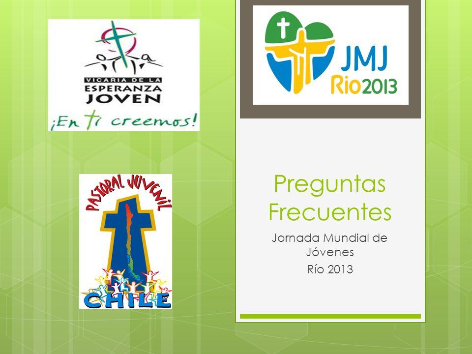 Preguntas Frecuentes Jornada Mundial de Jóvenes Río 2013