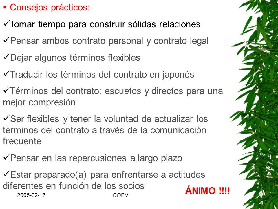 2005-02-16COEV b. Los contratos Caso: Gap de imprecisión en los términos del contrato Actitud japonesa hacia los contratos: - nuestras quejas: vagos,
