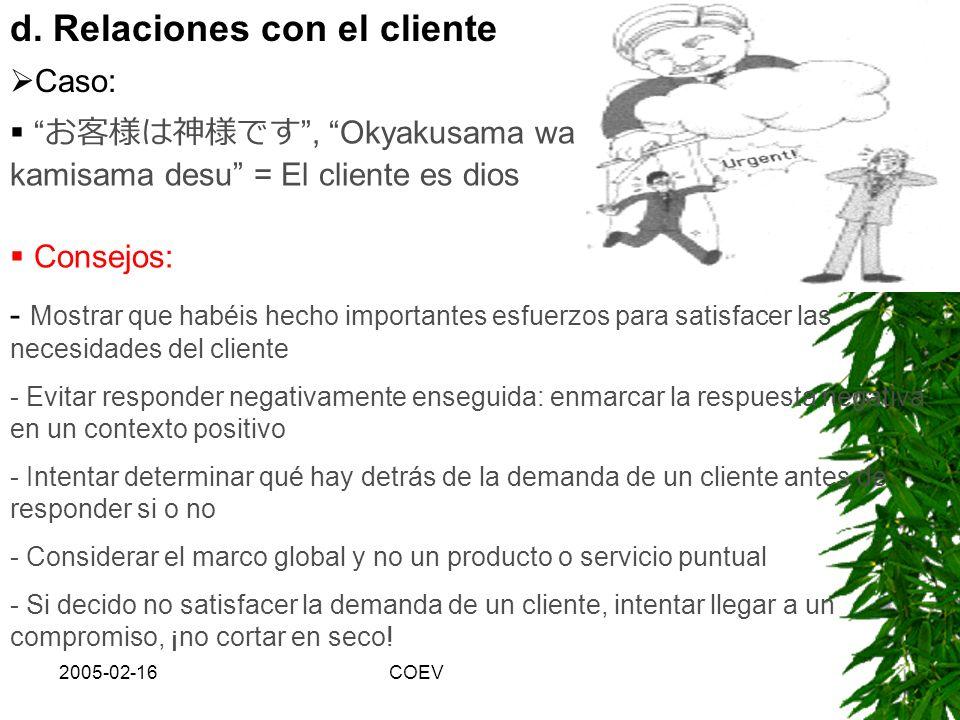 2005-02-16COEV b)Cuando escucháis la intervención de un japonés que parece no llegar al hecho: -No interrumpir constantemente preguntando Porqué?, ¿Y