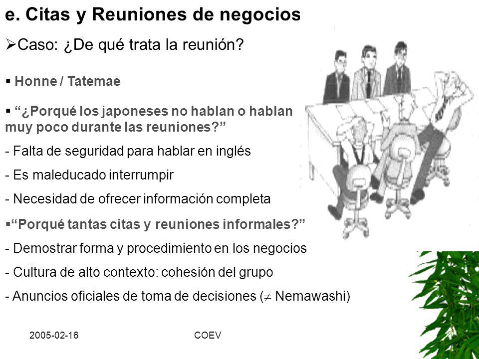 2005-02-16COEV d. Relaciones con el cliente Caso:, Okyakusama wa kamisama desu = El cliente es dios Consejos: - Mostrar que habéis hecho importantes e