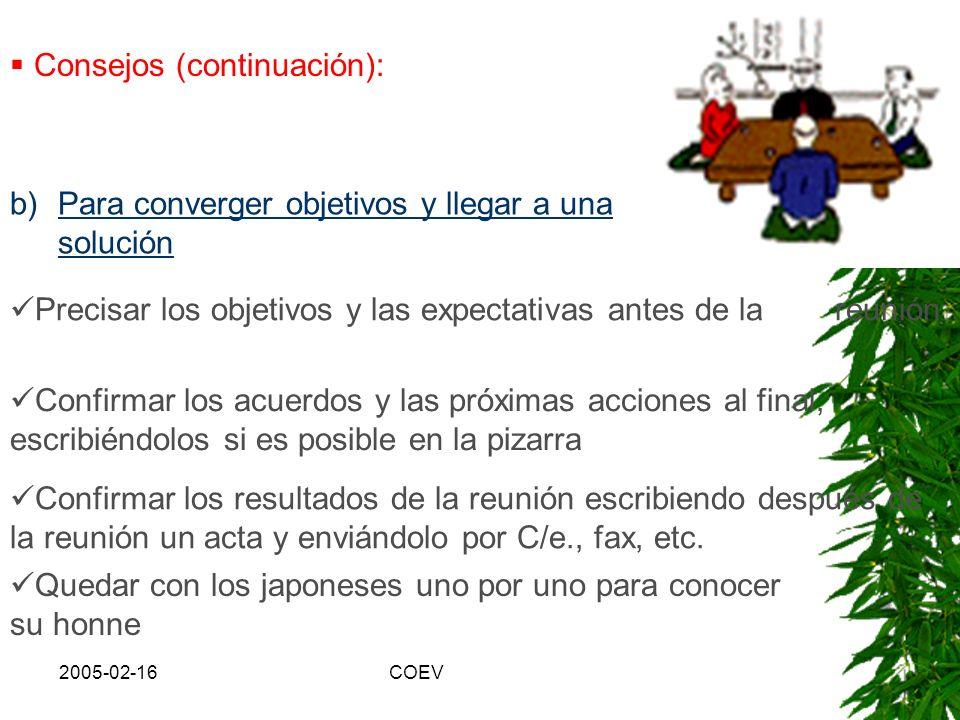 2005-02-16COEV Consejos: a)Para favorecer los japoneses a participar confortablemente y activamente en las reuniones: Escribir un esquema de los punto