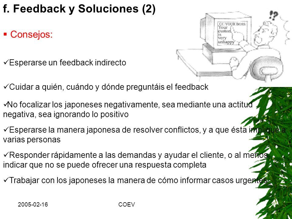 2005-02-16COEV f. Feedback y Soluciones (1) Caso: ¡No he oído nunca que lo hacemos bien! Feedback indirecto hacia personas de estatus alto evitar el e